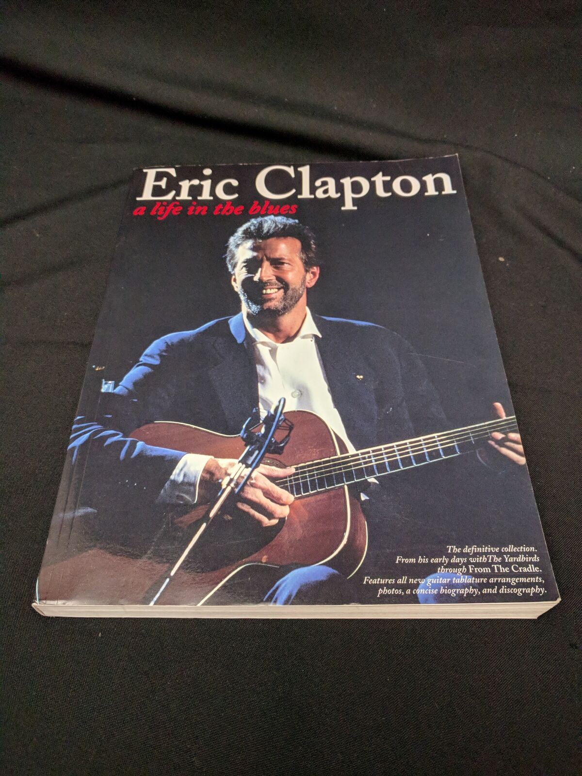 Eric Clapton A Life in the Blues – NEW Guitar Tab Songbook 352 pgs 33 songs